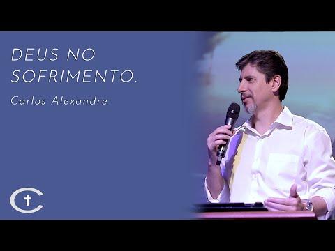 Deus no sofrimento | Pr. Carlos Alexandre | 01-12-2019