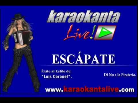 Karaokanta - Luis Coronel - Escapate