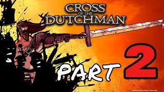 Cross Of The Dutchman Part 2 (PC Gameplay Walkthrough) 1080p 60fps