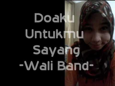 Doaku Untukmu Sayang Lirik   Wali Band
