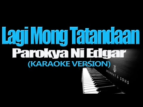 LAGI MONG TATANDAAN - Parokya Ni Edgar (KARAOKE VERSION)