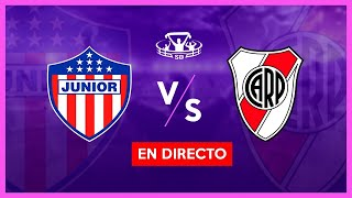 JUNIOR vs RIVER EN VIVO 🔴 COPA LIBERTADORES 2021