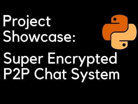 Project Showcase: Super Encrypted P2P Chat System