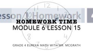 Eureka Math Homework Time Grade 4 Module 6 Lesson 15