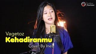 KEHADIRANMU - VAGETOZ | COVER BY INES
