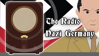 Nazi Germany Propaganda: The Radio (1923-45)