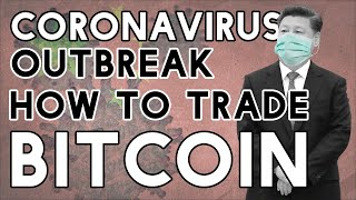 Bitcoin & Cryptocurrencies During The Coronavirus Outbreak - What We Know & How To Trade!