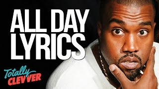 "Kanye West's ""ALL DAY"" Lyrics Explained (Totally Clevver)"