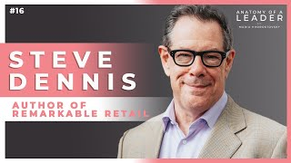 What Retailers Got Wrong About E-Commerce & How to be Remarkable w/ Steve Dennis #16