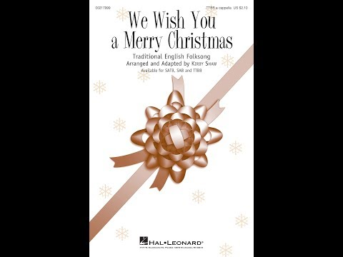 We Wish You a Merry Christmas (TTBB) - Arranged by Kirby Shaw