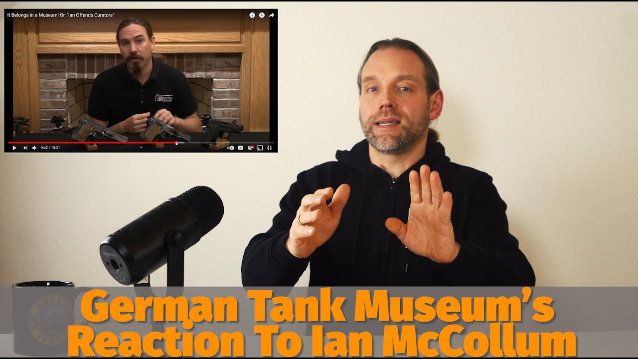 "German Tank Museum's Ralf Raths reacts to Ian McCollums video ""It belongs in a museum!"""