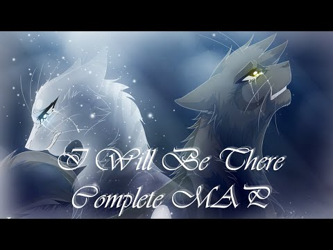 I Will Be There -Greystripe and Silverstream- [Complete MAP]