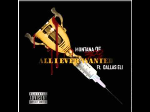 Montana of 300 ft Dallas Eli - All I Ever Wanted