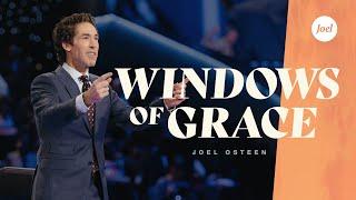 Windows Of Grace | Joel Osteen