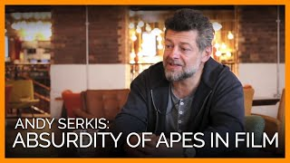 Planet of the Apes' Andy Serkis on the Absurdity of Apes in Film