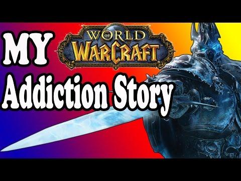 MY WOW ADDICTION STORY