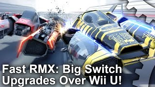 fast rmx analysis switch visuals heavily enhanced over wii u