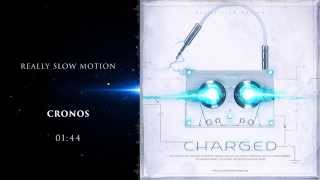 Really Slow Motion - Cronos