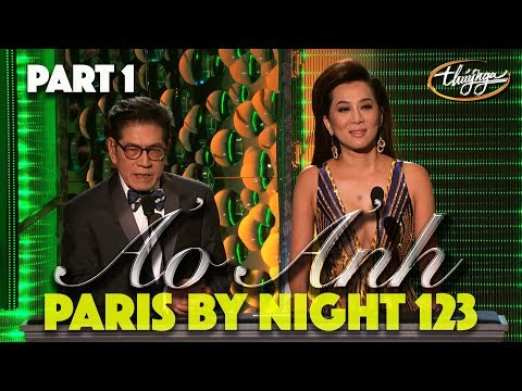 "Paris By Night 123 ""Ảo Ảnh"" (Full Program - Part 1 of 3)"