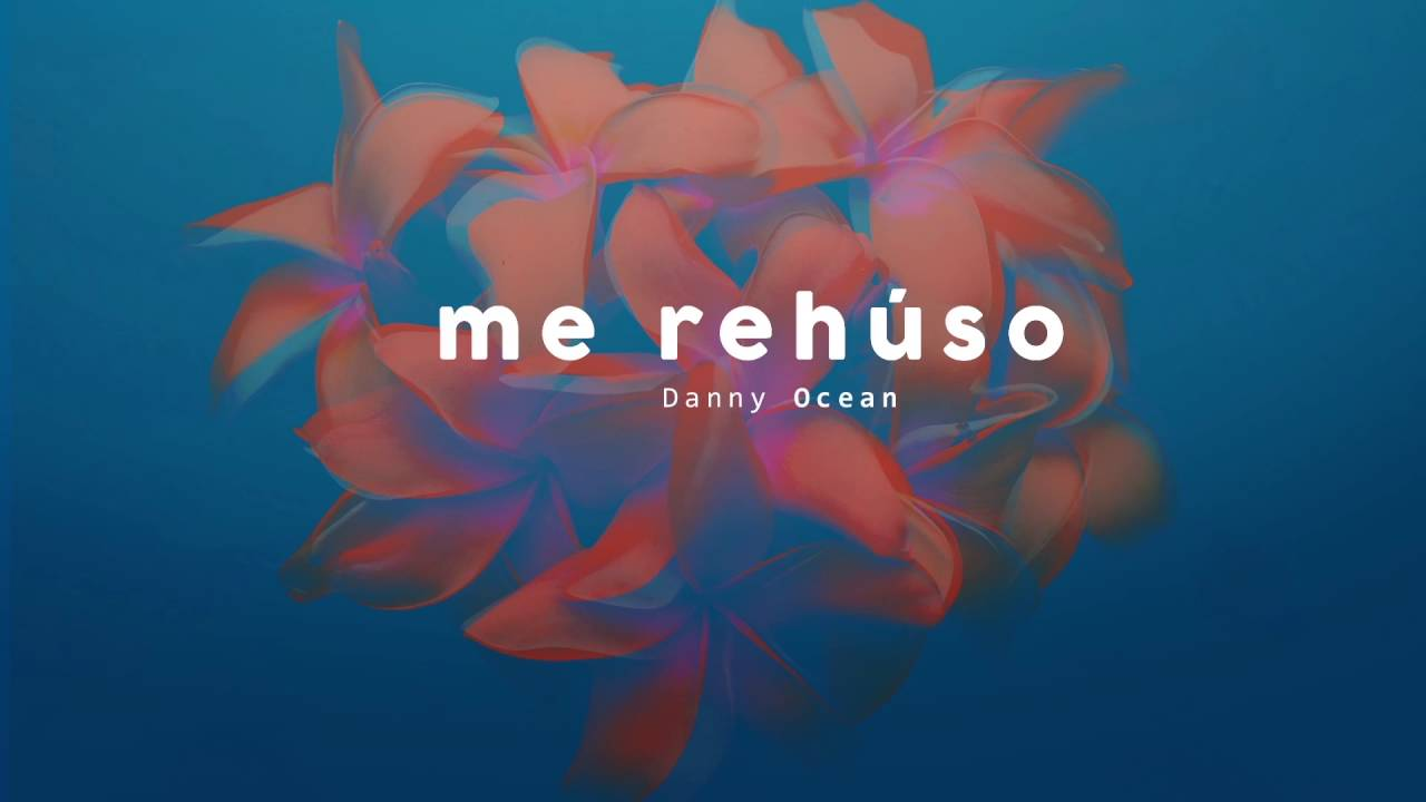 'Danny Ocean -  Me Rehúso (Official Audio)'