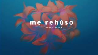 danny ocean    me rehuso  official audio