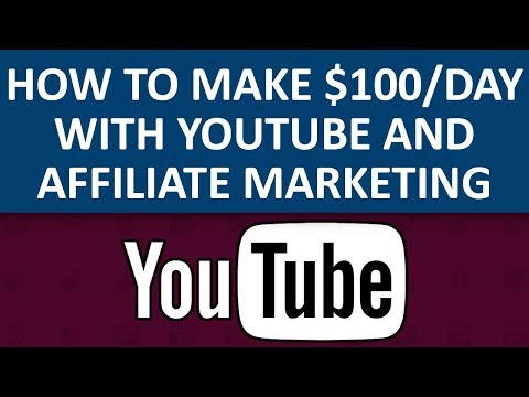 How To Make $100 Per Day With YouTube & Affiliate Marketing In 2018 & 2019 (Beginner Friendly)