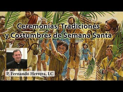 Ceremonias, Tradiciones y Costumbres de Semana Santa