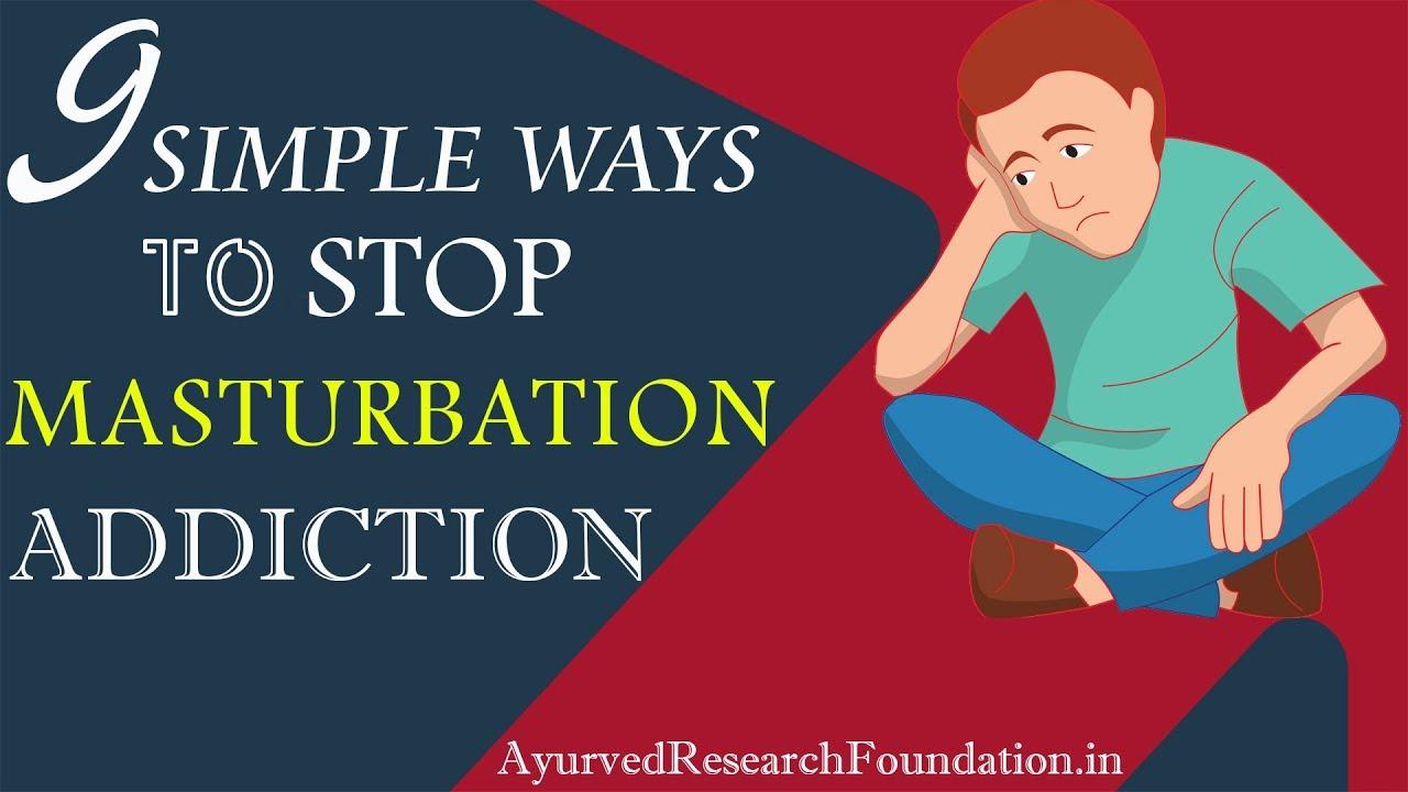 Ways to stop masturbating, india girl sex vidio gif