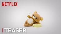 Rilakkuma and Kaoru: Season 1   Teaser   Netflix - Продолжительность: 36 секунд