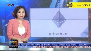 |BitBox| Ethereum là gì ? Bức tranh toàn cảnh về Ethereum - Bản tin VTV