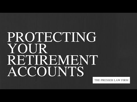 Protecting Your Retirement Accounts