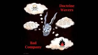 Watch Doctrine Wavers Bad Company video
