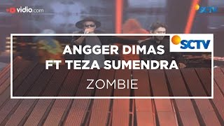 Angger Dimas ft Teza Sumendra -  Zombie