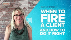 When to Fire a Client and How to Do it Right - Proposify Biz Chat