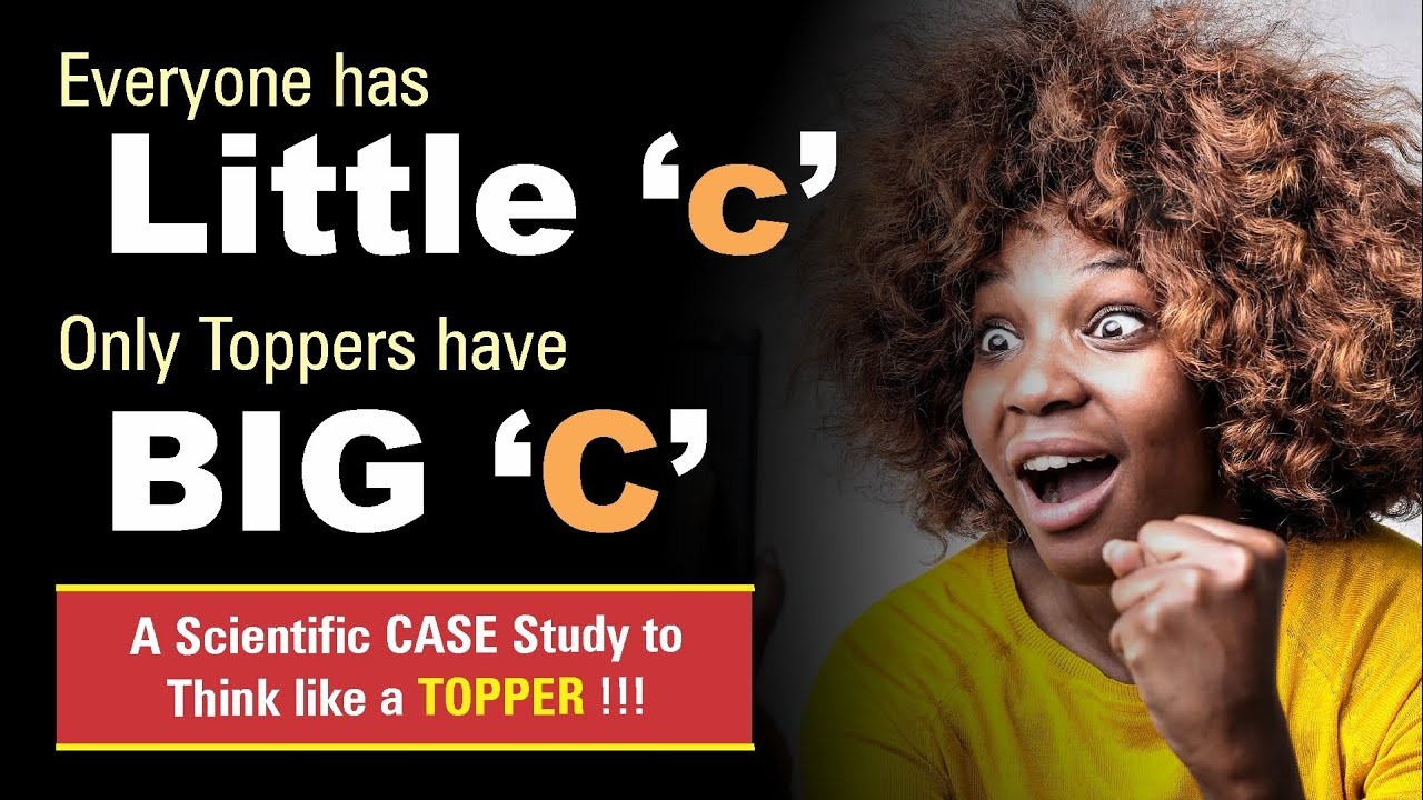 Everyone has Little 'c' & Only TOPPERS have BIG 'C' | Scientific Case Study on JEE & NEET Toppers