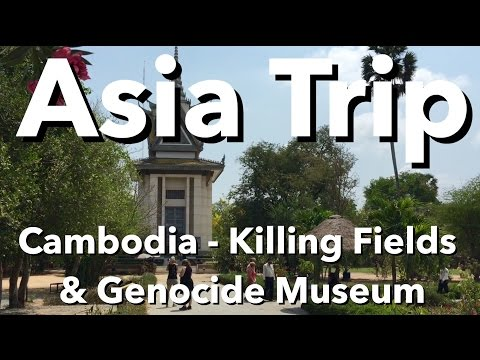 Asia Trip - Cambodia - Killing Fields & Genocide Museum