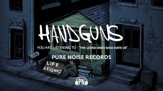 "Handguns ""The Loved Ones Who Hate Us"""