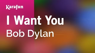 Karaoke I Want You - Bob Dylan *