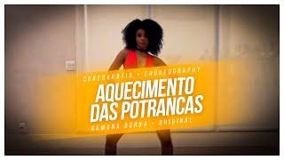 Aquecimento das Potrancas - MC WM E MCS JHOWZINHO E KADINHO/ COREOGRAFIA RAMANA BORBA