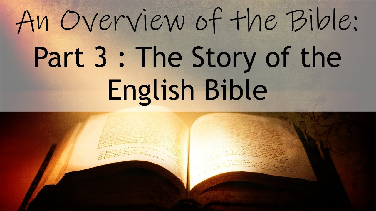 An Overview of the Bible - Part 3 - The Story of the English Bible (Presentation)