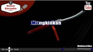 Download lagu Karaoke Elvy Sukaesih Perih MP3