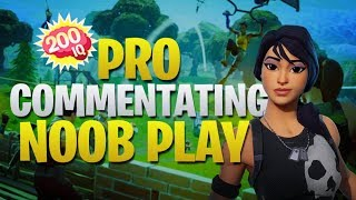 Pro Player Commentating Noob Gameplay (Fortnite Battle Royale)