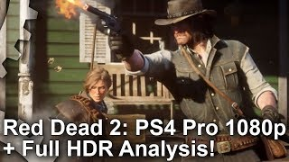 Red Dead Redemption 2: PS4 Pro/Xbox One X 1080p + 'Fake' HDR Analysis