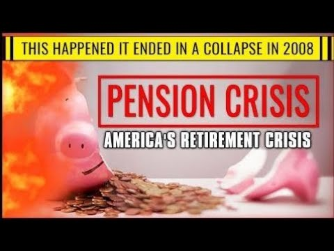 America's Retirement Crisis, Pensions Are in Trouble,This Happened It Ended In A Collapse in 2008