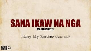 [PBB OTSO OST] Marlo Mortel - Sana Ikaw Na Nga (Lyrics)