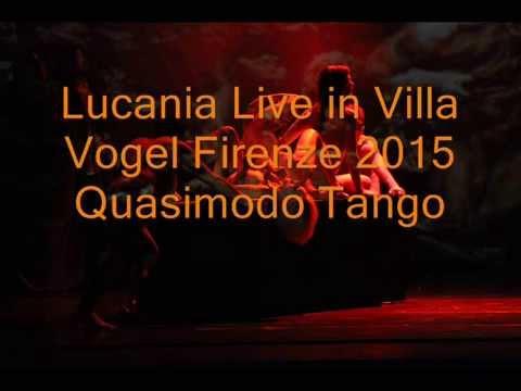 Lucanìa Live In Villa Vogel 2015 Quasimodo Tango