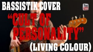Cult of personality - Living Colour (Bass cover)