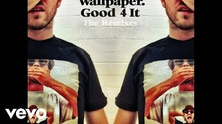 Repeat youtube video Wallpaper. - Good 4 It (Laidback Luke goes Melbourne Vocal Mix - Audio)