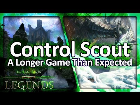 (TES: Legends) Control Scout - A Longer Game Than Expected