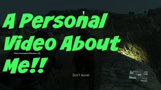 A Personal Video! (Metal Gear Solid 5 Commentary)